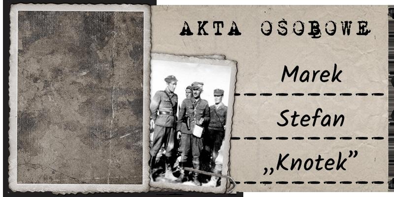 """Marek Stefan """"Knotek"""""""