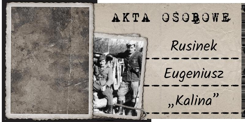 "Rusinek Eugeniusz  ""Kalina"""