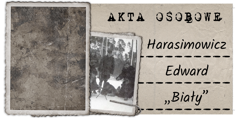 """Harasimowicz Edward """"Biały"""""""