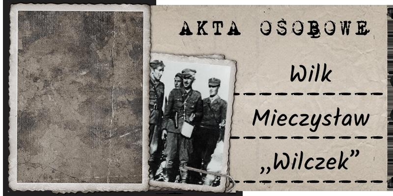 """Wilk Mieczysław """"Wilczek"""""""