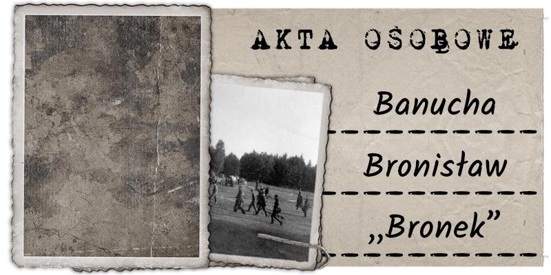 "Banucha Bronisław ""Bronek"""