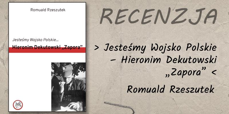 Jesteśmy Wojsko Polskie… – recenzja książki R. Rzeszutka